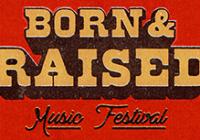 Born and Raised Festival